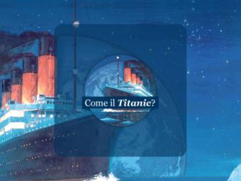 Come il Titanic? | Guido Buissanti
